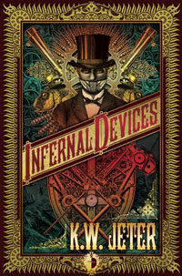 K. W. Jeter: »Infernal Devices«, Taschenbuch-Neuausgabe bei Angry Robot Books, 2011.
