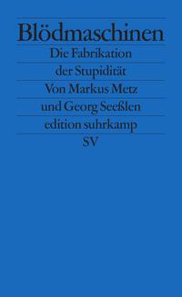 Markus Metz, Georg Seeßlen: »Blödmaschinen«.